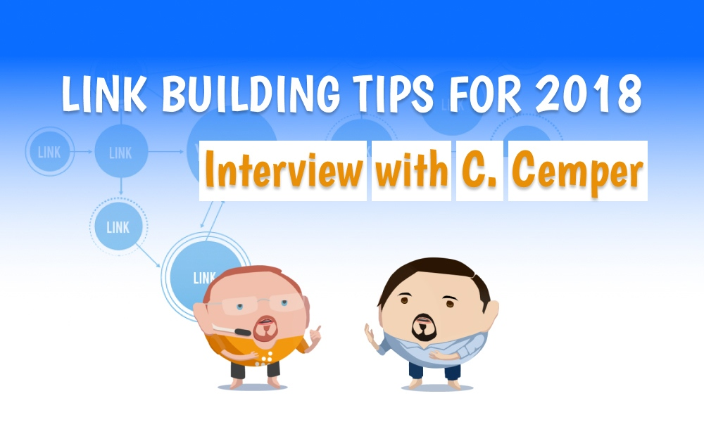 Link Building Tips and Strategies 2019 : Interview with C  Cemper