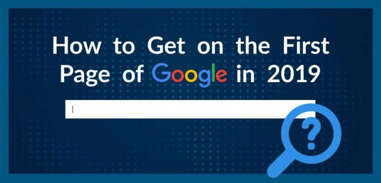 How to Get on the First Page of Google in 2019
